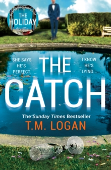 The Catch : The unmissable new thriller from the author of The Holiday, Sunday Times bestseller and Richard & Judy pick, Paperback / softback Book