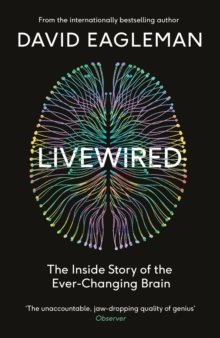 Livewired : The Inside Story of the Ever-Changing Brain, Hardback Book