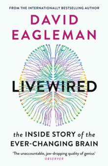 Livewired : The Inside Story of the Ever-Changing Brain, EPUB eBook
