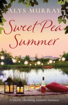 Sweet Pea Summer : A totally charming summer romance, Paperback / softback Book