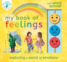 My Book of Feelings : Exploring a world of emotion, Novelty book Book
