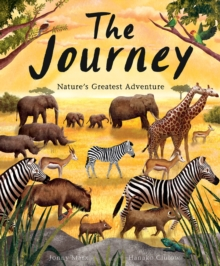 The Journey : Nature's Greatest Adventure, Hardback Book
