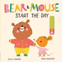 Bear and Mouse Start the Day, Novelty book Book