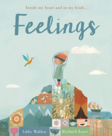 Feelings : Inside my heart and in my head..., Board book Book