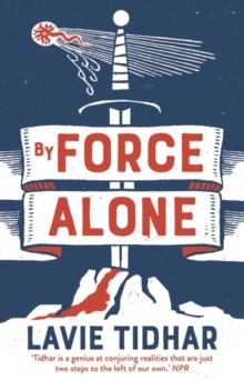 By Force Alone, Hardback Book