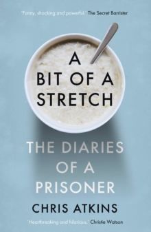 A Bit of a Stretch : The Diaries of a Prisoner, Hardback Book