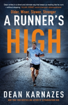 A Runner's High : Older, Wiser, Slower, Stronger, Hardback Book