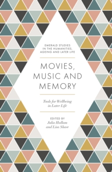 Movies, Music and Memory : Tools for Wellbeing in Later Life, Paperback / softback Book