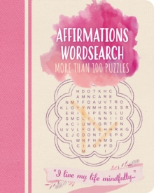 Affirmations Wordsearch : More than 100 puzzles, Paperback / softback Book