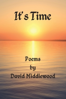 It's Time : Poems by David Middlewood, Paperback / softback Book