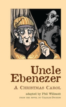 Uncle Ebenezer : A Christmas Carol, Paperback Book