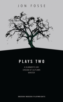"Plays Two : Fosse: Plays Two ""A Summer's Day"", ""Dream of Autumn"", ""Winter"", Paperback Book"