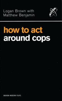 How to Act Around Cops, Paperback Book