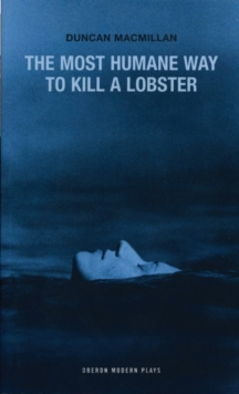 The Most Humane Way to Kill A Lobster, Paperback / softback Book
