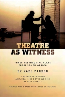 Theatre as Witness : Three Testimonial Plays from South Africa, Paperback / softback Book