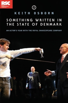 Something Written in the State of Denmark : An Actor's Year with the Royal Shakespeare Company, Paperback Book