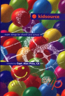Kidsource : Super Songs for Church and School Full Music Edition, Hardback Book