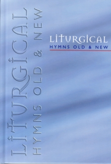 Liturgical Hymns Old and New : People's Copy, Paperback Book