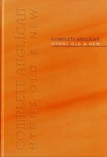 Complete Anglican Hymns Old and New : Words & Music Edition, Hardback Book