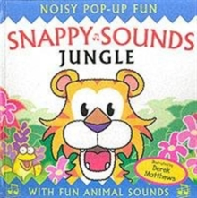 Snappy Sounds - Jungle : Noisy Pop-up Fun, Hardback Book