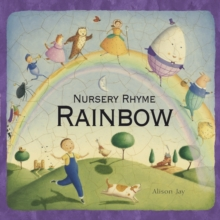 Alison Jay's Nursery Rhyme Rainbow, Board book Book