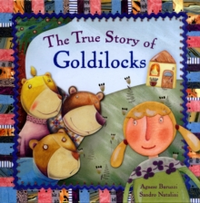 The True Story of Goldilocks, Hardback Book