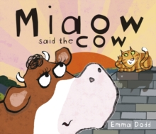 Miaow Said the Cow, Paperback Book