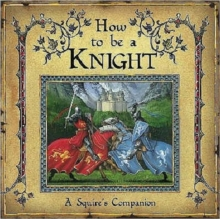 How to be a Knight, Hardback Book