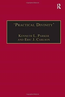 `Practical Divinity' : The Works and Life of Revd Richard Greenham, Hardback Book