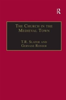 The Church in the Medieval Town, Hardback Book
