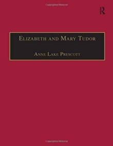 Elizabeth and Mary Tudor : Printed Writings 1500-1640: Series I, Part Two, Volume 5, Hardback Book