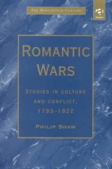 Romantic Wars : Studies in Culture and Conflict, 1793-1822, Hardback Book