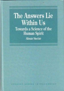 The Answers Lie within Us : Towards a Science of the Human Spirit, Hardback Book