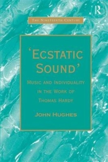 'Ecstatic Sound' : Music and Individuality in the Work of Thomas Hardy, Hardback Book