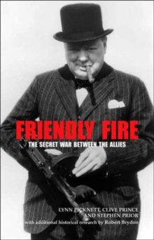 Friendly Fire : The Secret War Between the Allies, Hardback Book