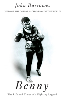 Benny : The Life And Times Of A Fighting Legend, Paperback Book