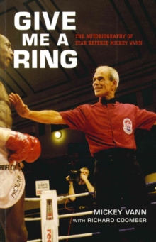 Give Me A Ring : The Autobiography of Star Referee Mickey Vann, Paperback Book