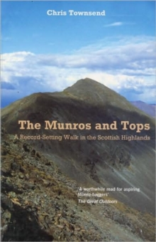 Munros and Tops, The : A Record-Setting Walk in the Scottish Highlands, Paperback Book