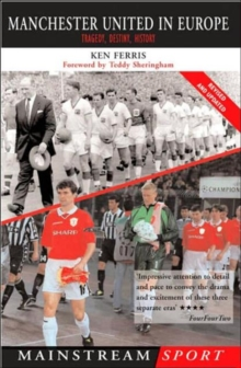 Manchester United in Europe : Tragedy, History, Destiny, Paperback Book