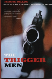 The Trigger Men : Assassins and Terror Bosses in the Ireland Conflict, Paperback / softback Book