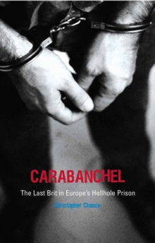 Carabanchel : The Last Brit in Europe's Hellhole Prison, Paperback / softback Book