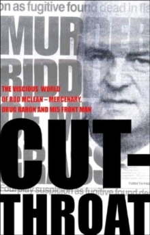 Cut-Throat : The Vicious World of Rod McLean - Mercenary, Gun-Runner and International Drug Baron, Paperback Book