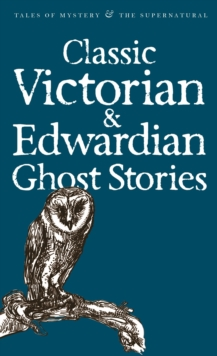 Classic Victorian & Edwardian Ghost Stories, Paperback / softback Book