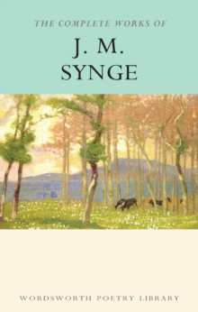 The Complete Works of J.M. Synge, Paperback Book