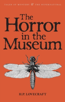 The Horror in the Museum : Collected Short Stories Volume Two, Paperback Book