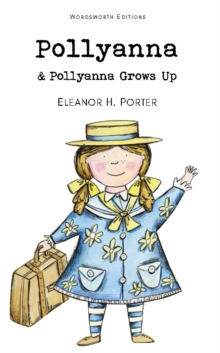 Pollyanna & Pollyanna Grows Up, Paperback Book