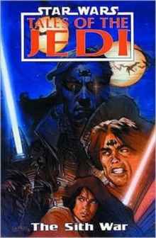 Star Wars : Tales of the Jedi - The Sith War, Paperback Book