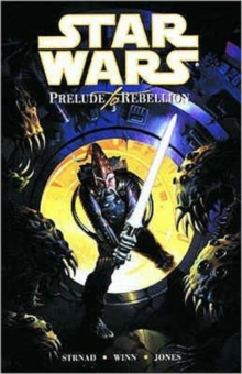 Star Wars : Prelude to Rebellion, Paperback Book