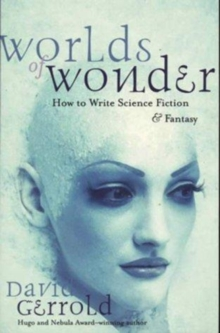 Worlds of Wonder : How to Write Science Fiction and Fantasy, Paperback / softback Book