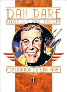 Classic Dan Dare : Operation Saturn Part 1, Hardback Book